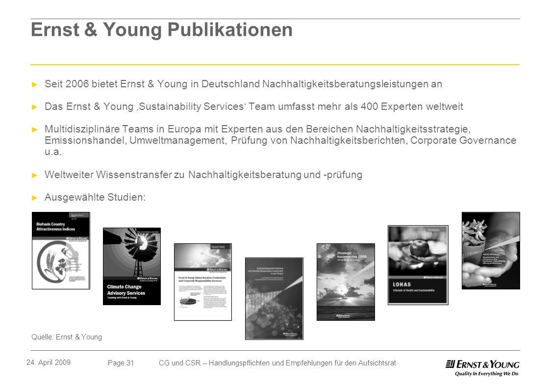 Page 31 24. April 2009 CG und CSR – Handlungspflichten und Empfehlungen für den Aufsichtsrat Ernst & Young Publikationen Seit 2006 bietet Ernst & Youn