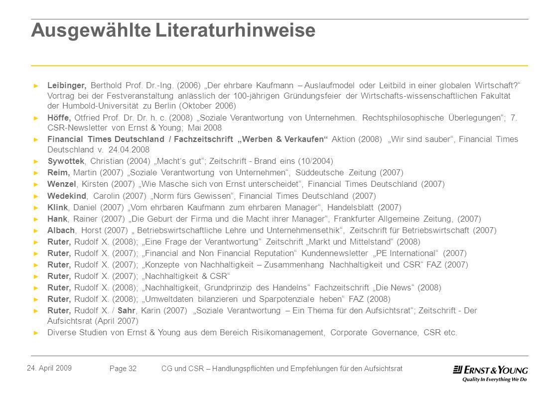 Page 32 24. April 2009 CG und CSR – Handlungspflichten und Empfehlungen für den Aufsichtsrat Ausgewählte Literaturhinweise Leibinger, Berthold Prof. D