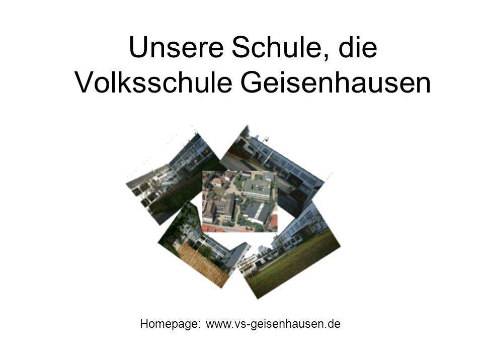 Unsere Schule, die Volksschule Geisenhausen Homepage: www.vs-geisenhausen.de