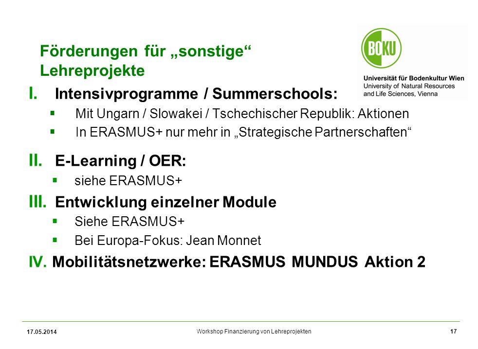 Workshop Finanzierung von Lehreprojekten Förderungen für sonstige Lehreprojekte I.