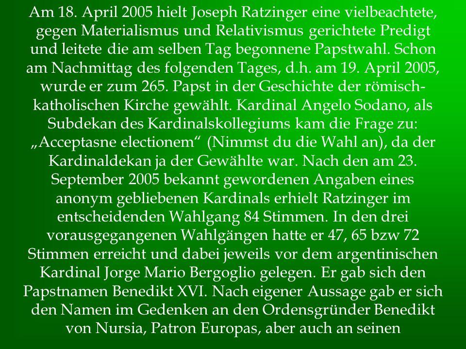 Am 18. April 2005 hielt Joseph Ratzinger eine vielbeachtete, gegen Materialismus und Relativismus gerichtete Predigt und leitete die am selben Tag beg