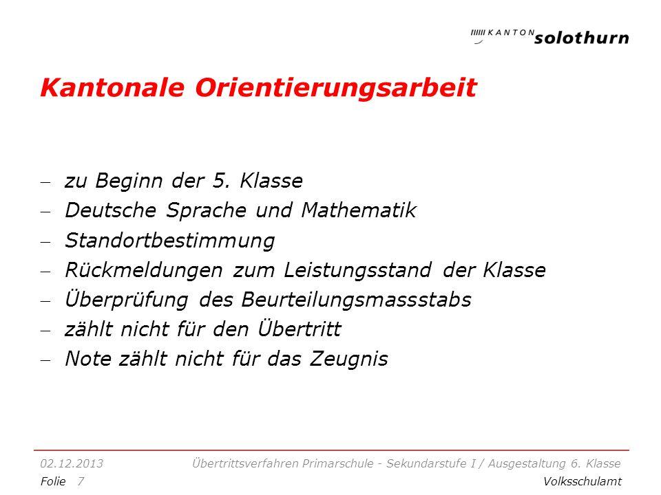 FolieVolksschulamt Kantonale Orientierungsarbeit zu Beginn der 5.