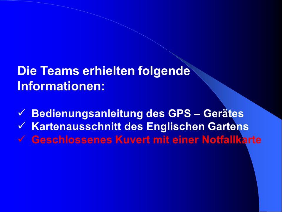 Die Teams erhielten folgende Informationen: Bedienungsanleitung des GPS – Gerätes Kartenausschnitt des Englischen Gartens Geschlossenes Kuvert mit ein