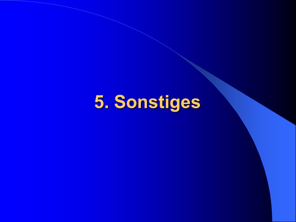 5. Sonstiges