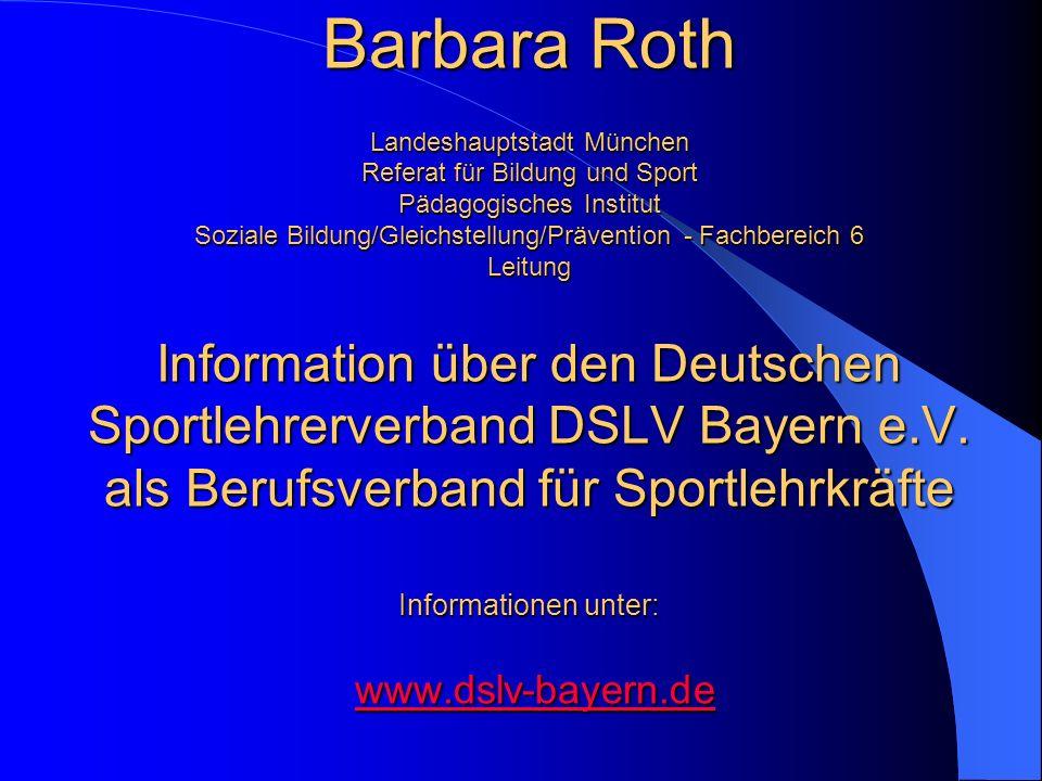 Barbara Roth Landeshauptstadt München Referat für Bildung und Sport Pädagogisches Institut Soziale Bildung/Gleichstellung/Prävention - Fachbereich 6 L