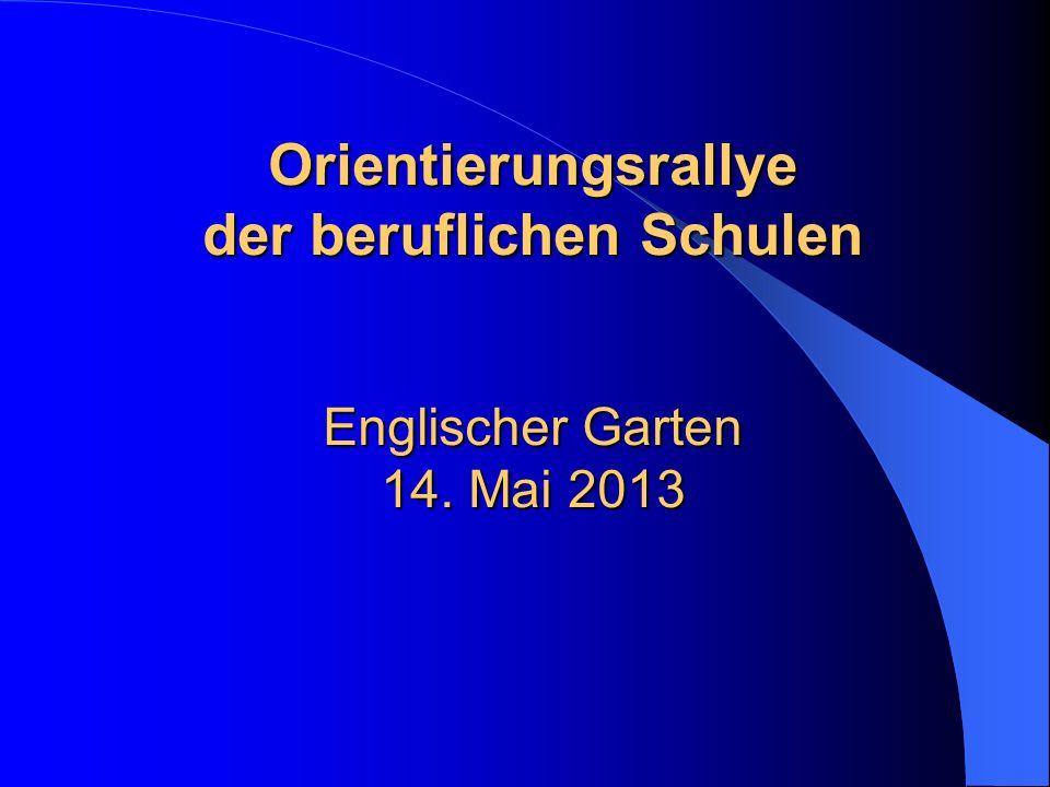 Orientierungsrallye der beruflichen Schulen Englischer Garten 14. Mai 2013