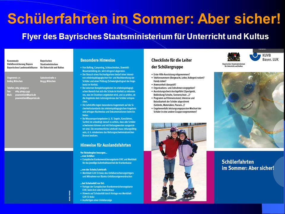 Schülerfahrten im Sommer: Aber sicher! Flyer des Bayrisches Staatsministerium für Unterricht und Kultus