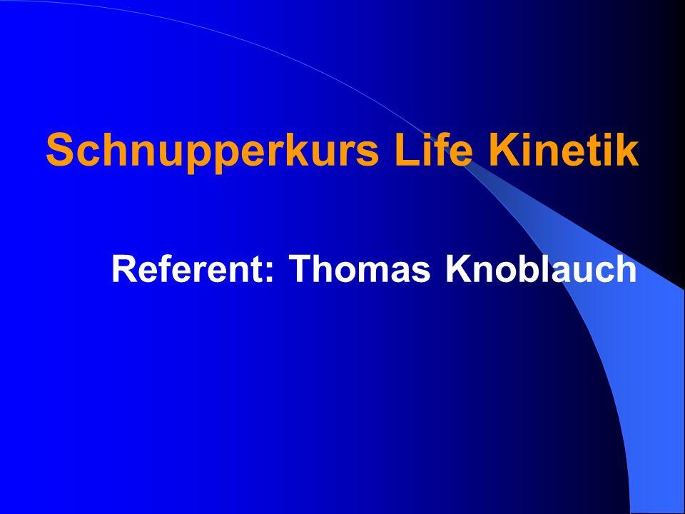 Schnupperkurs Life Kinetik Referent: Thomas Knoblauch