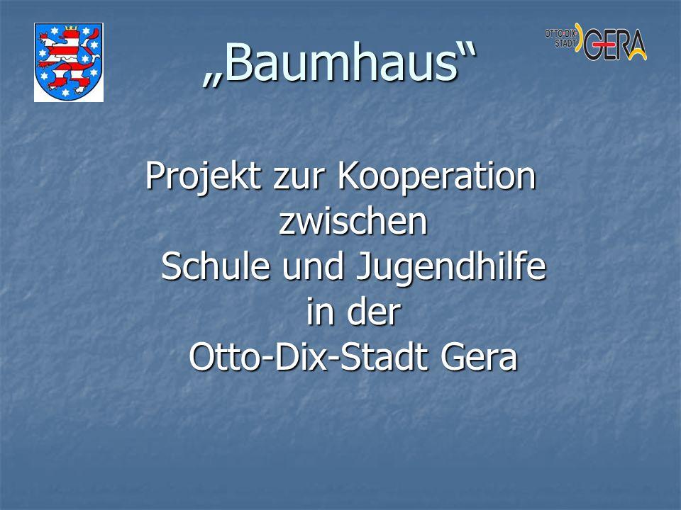Baumhaus Projekt zur Kooperation zwischen Schule und Jugendhilfe in der Otto-Dix-Stadt Gera