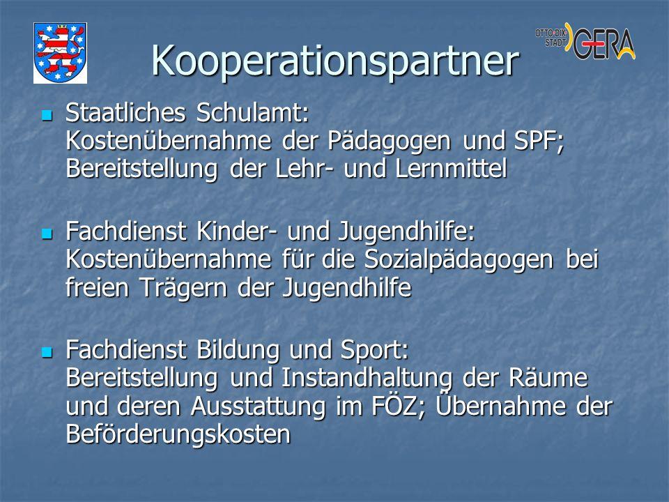 Kooperationspartner Staatliches Schulamt: Kostenübernahme der Pädagogen und SPF; Bereitstellung der Lehr- und Lernmittel Staatliches Schulamt: Kostenü