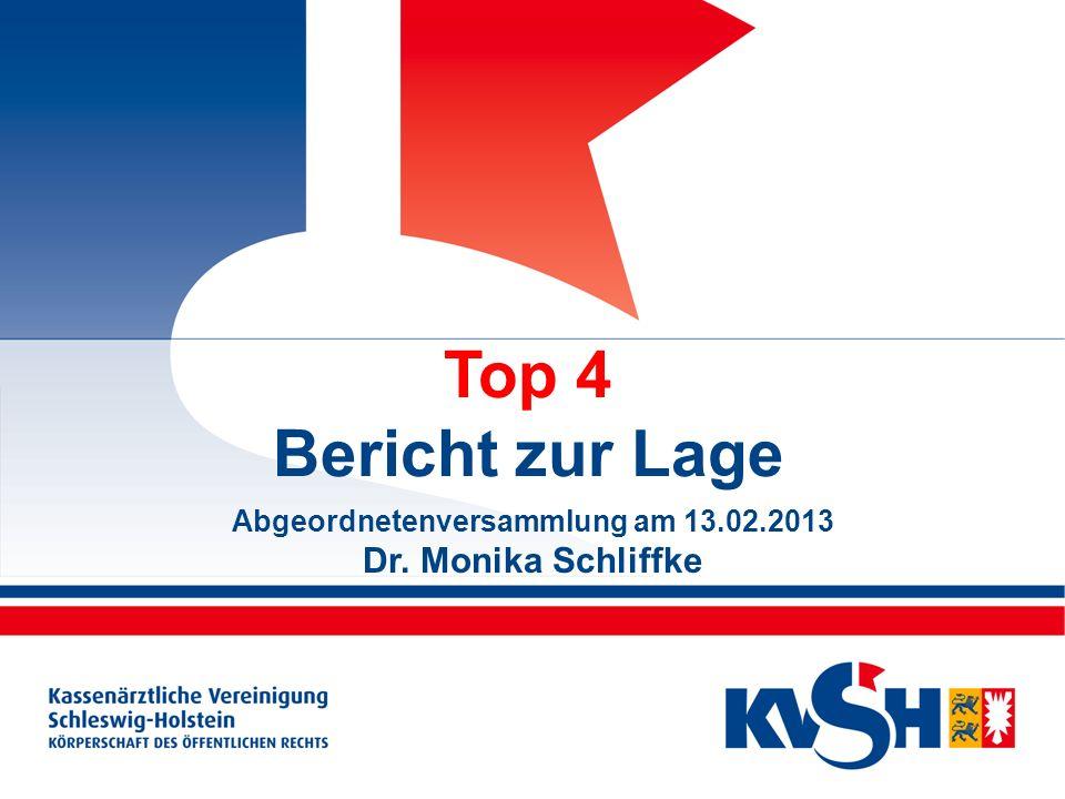 Top 4 Bericht zur Lage Abgeordnetenversammlung am 13.02.2013 Dr. Monika Schliffke