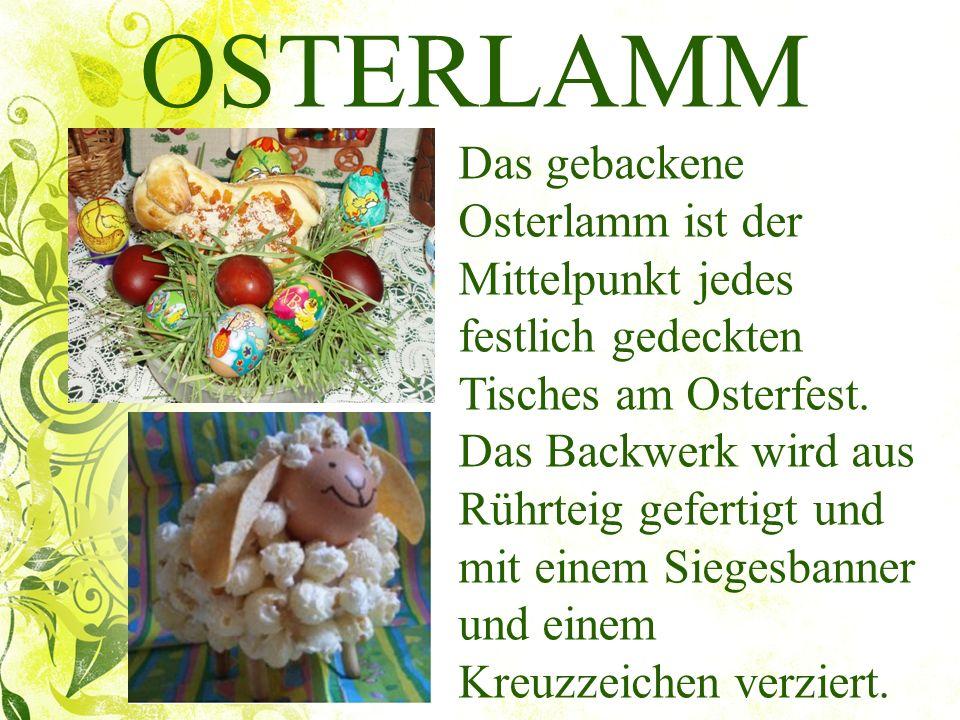 OSTERLAMM Das gebackene Osterlamm ist der Mittelpunkt jedes festlich gedeckten Tisches am Osterfest. Das Backwerk wird aus Rührteig gefertigt und mit
