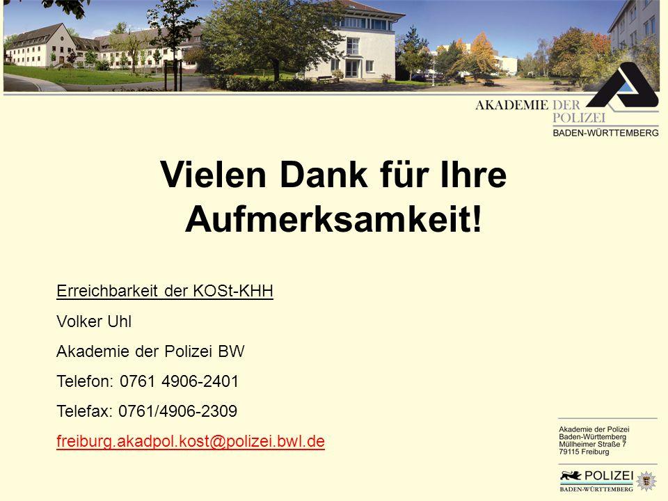 Erreichbarkeit der KOSt-KHH Volker Uhl Akademie der Polizei BW Telefon: 0761 4906-2401 Telefax: 0761/4906-2309 freiburg.akadpol.kost@polizei.bwl.de Vi