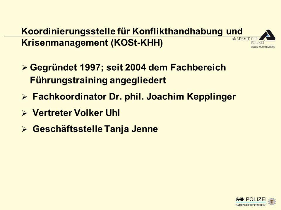 Koordinierungsstelle für Konflikthandhabung und Krisenmanagement (KOSt-KHH) Gegründet 1997; seit 2004 dem Fachbereich Führungstraining angegliedert Fa