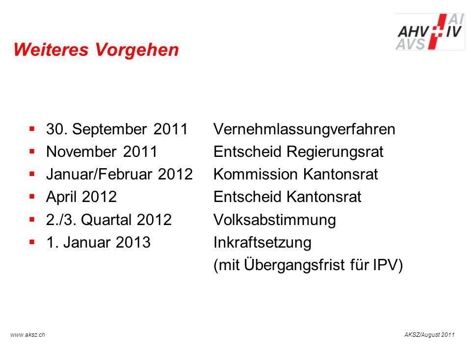 AKSZ/August 2011www.aksz.ch AUSGLEICHSKASSE IV-STELLE SCHWYZ Weiteres Vorgehen 30. September 2011Vernehmlassungverfahren November 2011Entscheid Regier