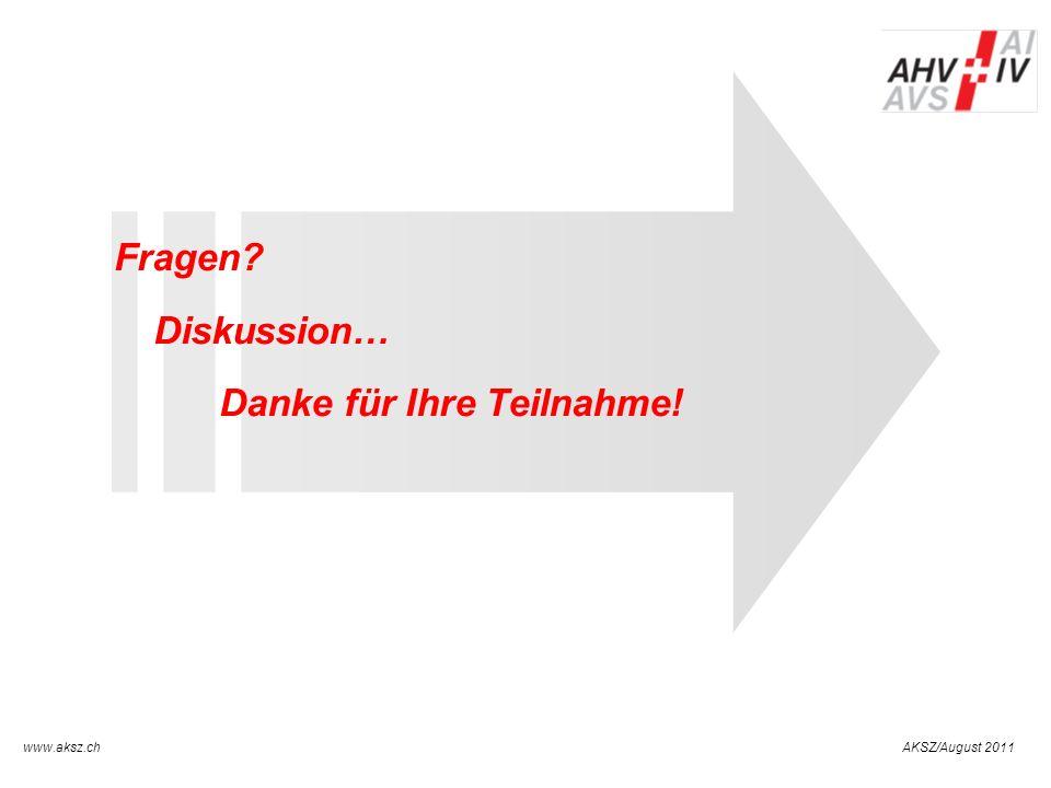 AKSZ/August 2011www.aksz.ch AUSGLEICHSKASSE IV-STELLE SCHWYZ Fragen? Diskussion… Danke für Ihre Teilnahme!