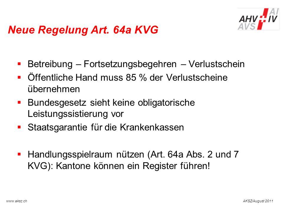 AKSZ/August 2011www.aksz.ch AUSGLEICHSKASSE IV-STELLE SCHWYZ Neue Regelung Art. 64a KVG Betreibung – Fortsetzungsbegehren – Verlustschein Öffentliche