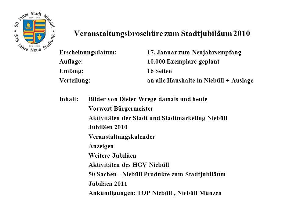 Veranstaltungsbroschüre zum Stadtjubiläum 2010 Erscheinungsdatum:17. Januar zum Neujahrsempfang Auflage:10.000 Exemplare geplant Umfang:16 Seiten Vert