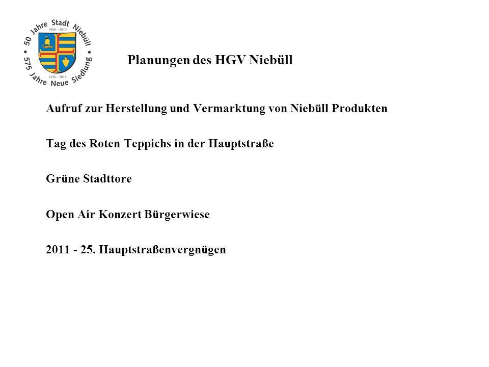 Planungen des HGV Niebüll Aufruf zur Herstellung und Vermarktung von Niebüll Produkten Tag des Roten Teppichs in der Hauptstraße Grüne Stadttore Open