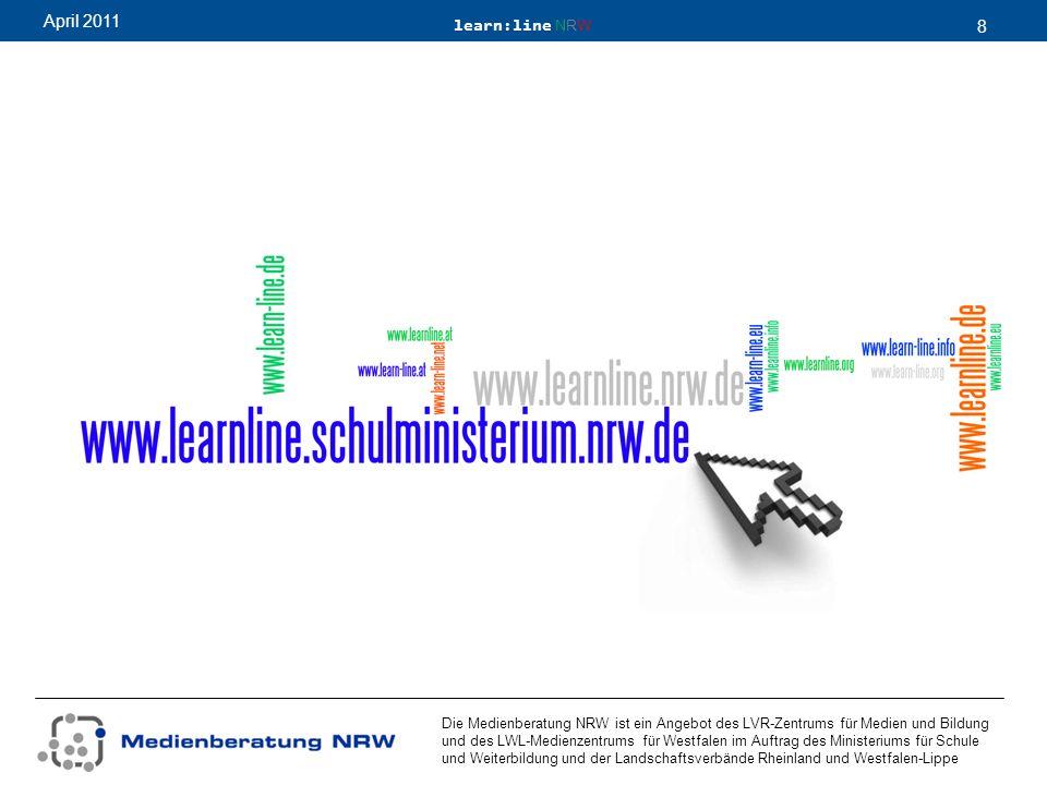 learn:line NRW 8 April 2011 Die Medienberatung NRW ist ein Angebot des LVR-Zentrums für Medien und Bildung und des LWL-Medienzentrums für Westfalen im Auftrag des Ministeriums für Schule und Weiterbildung und der Landschaftsverbände Rheinland und Westfalen-Lippe