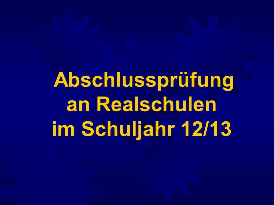 Abschlussprüfung an Realschulen im Schuljahr 12/13