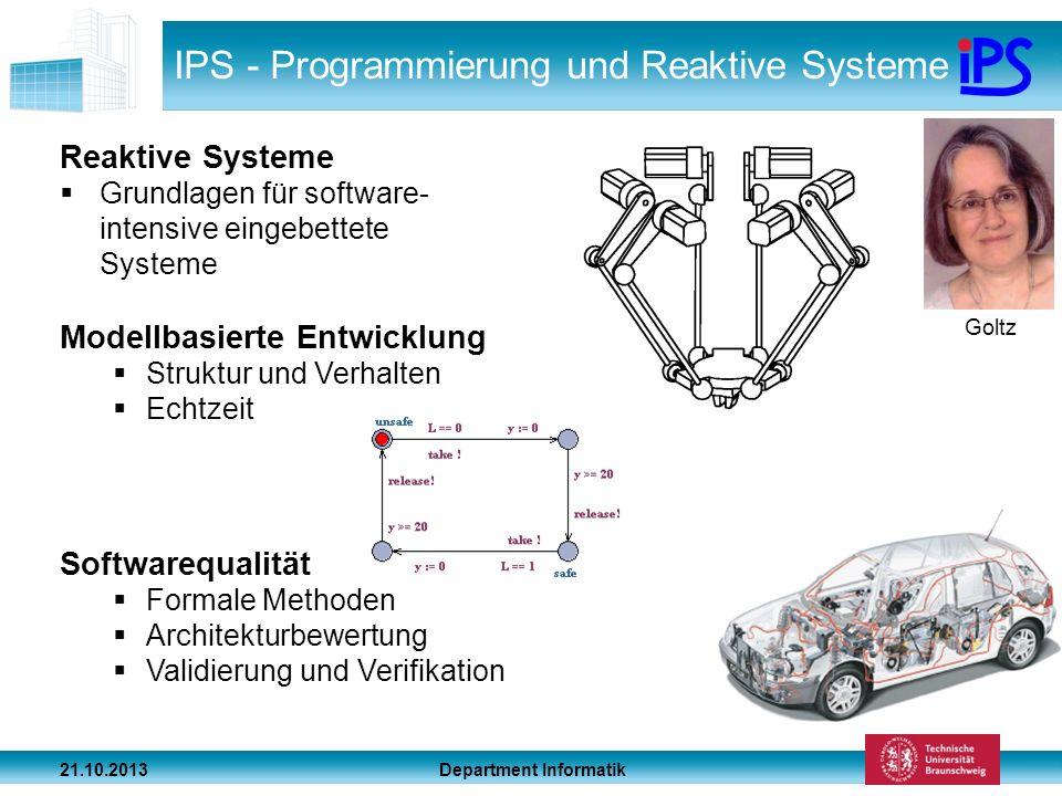 Department Informatik 21.10.2013 IPS - Programmierung und Reaktive Systeme Reaktive Systeme Grundlagen für software- intensive eingebettete Systeme Mo