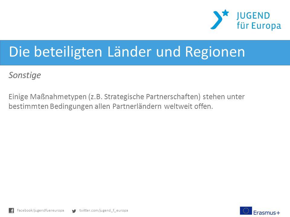 twitter.com/jugend_f_europaFacebook/jugendfuereuropa Die beteiligten Länder und Regionen Sonstige Einige Maßnahmetypen (z.B.