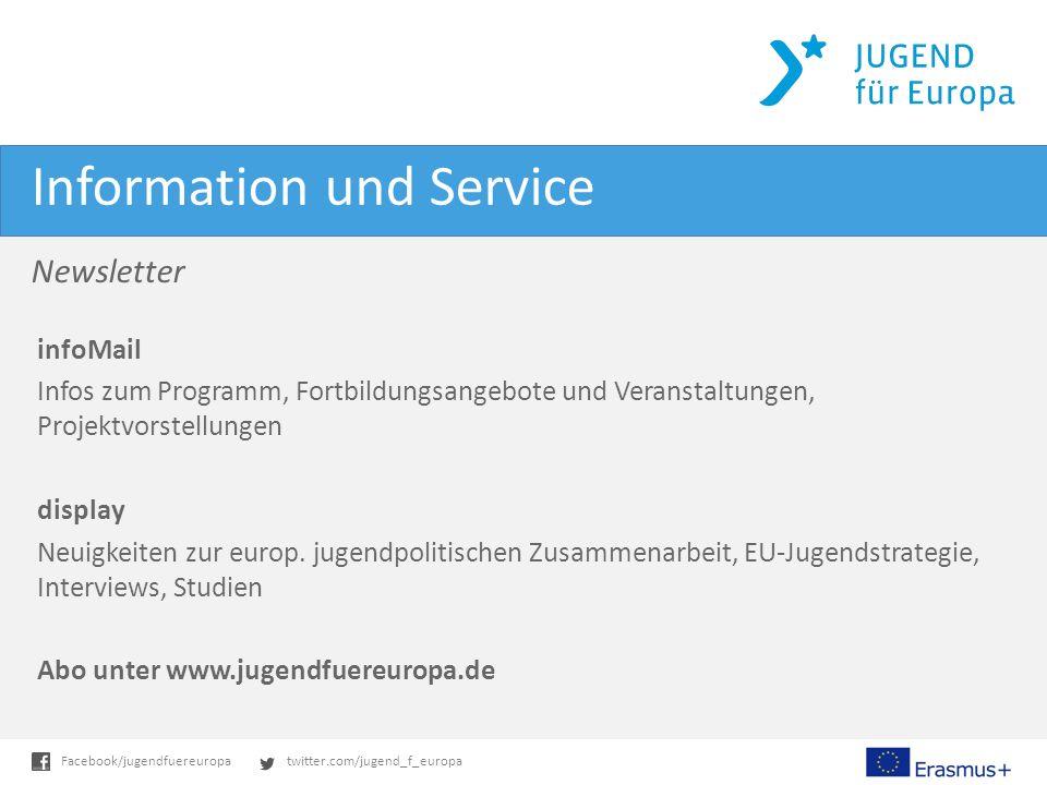 twitter.com/jugend_f_europaFacebook/jugendfuereuropa Information und Service infoMail Infos zum Programm, Fortbildungsangebote und Veranstaltungen, Projektvorstellungen display Neuigkeiten zur europ.