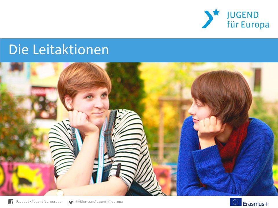 twitter.com/jugend_f_europaFacebook/jugendfuereuropa Die Leitaktionen