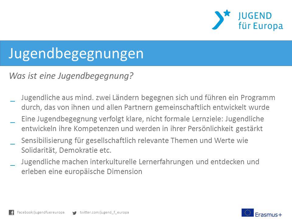 twitter.com/jugend_f_europaFacebook/jugendfuereuropa Jugendbegegnungen Was ist eine Jugendbegegnung.