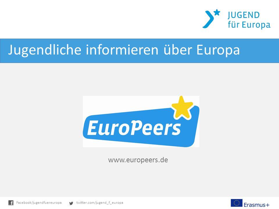 twitter.com/jugend_f_europaFacebook/jugendfuereuropa Jugendliche informieren über Europa www.europeers.de