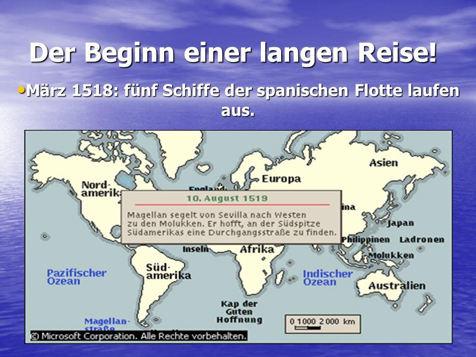 Der Beginn einer langen Reise! März 1518: fünf Schiffe der spanischen Flotte laufen aus.