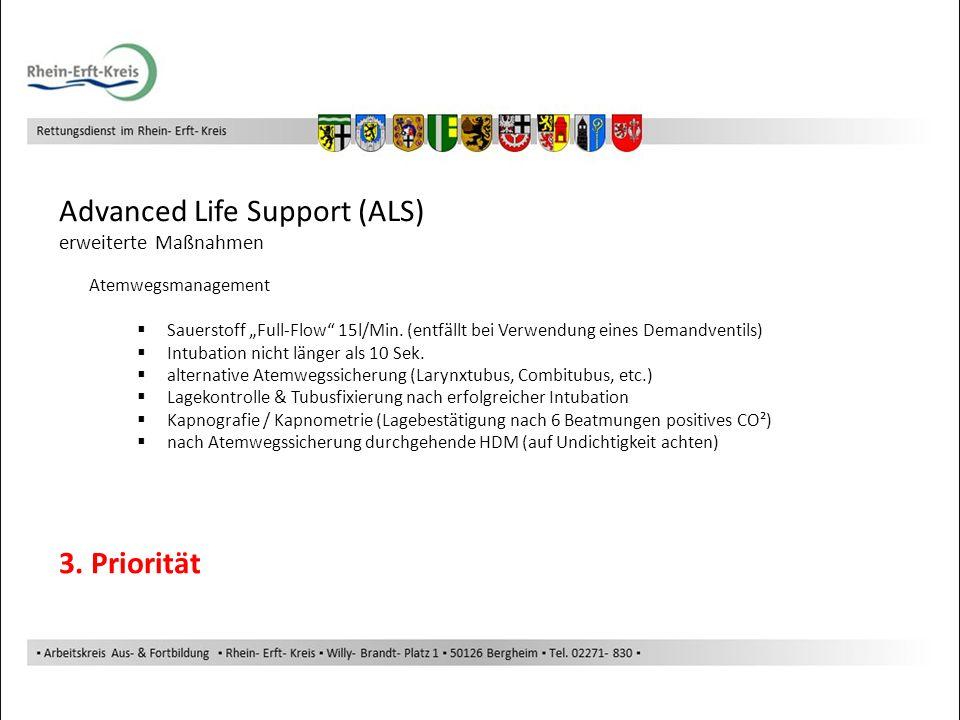 Advanced Life Support (ALS) Atemwegsmanagement Sauerstoff Full-Flow 15l/Min. (entfällt bei Verwendung eines Demandventils) Intubation nicht länger als