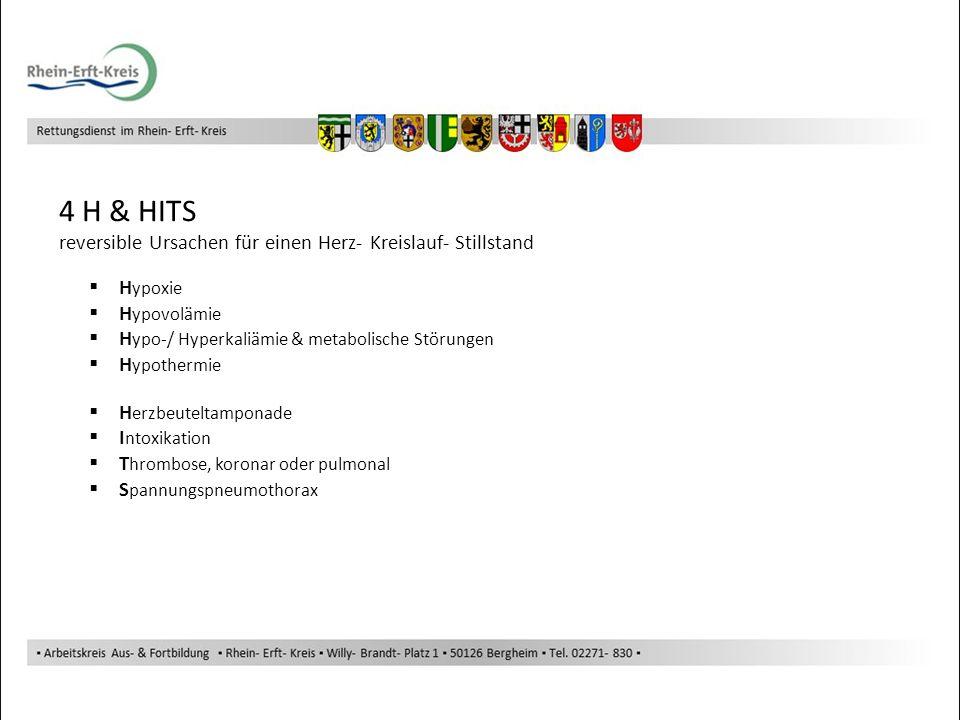 4 H & HITS reversible Ursachen für einen Herz- Kreislauf- Stillstand H ypoxie H ypovolämie H ypo-/ Hyperkaliämie & metabolische Störungen H ypothermie