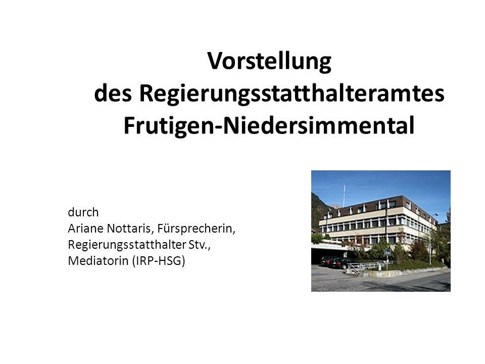 Vorstellung des Regierungsstatthalteramtes Frutigen-Niedersimmental durch Ariane Nottaris, Fürsprecherin, Regierungsstatthalter Stv., Mediatorin (IRP-