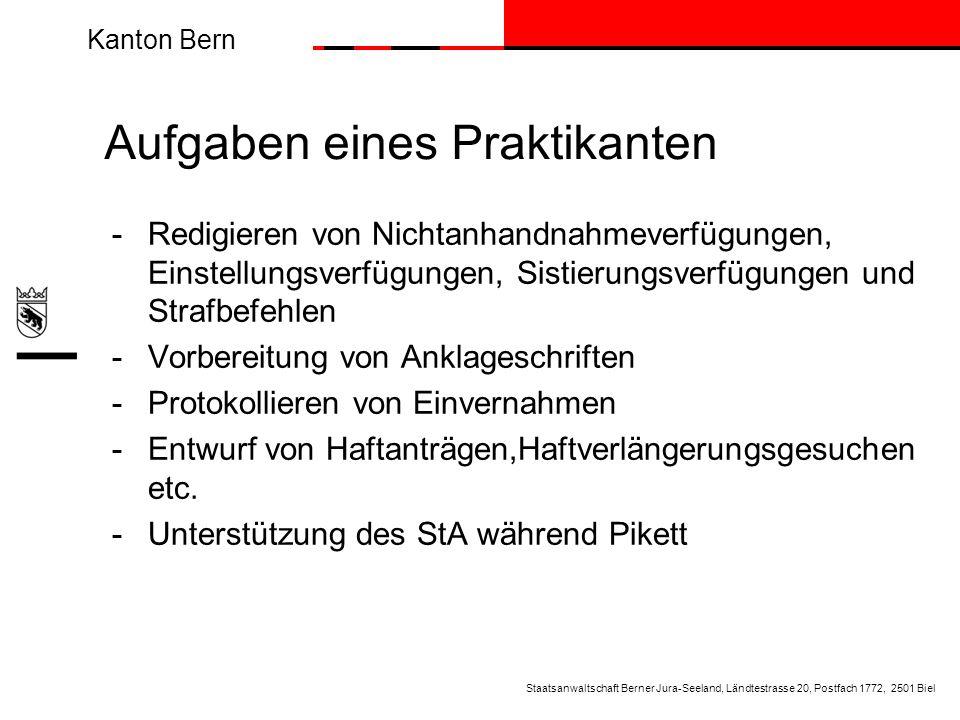 Kanton Bern Aufgaben eines Praktikanten -Redigieren von Nichtanhandnahmeverfügungen, Einstellungsverfügungen, Sistierungsverfügungen und Strafbefehlen