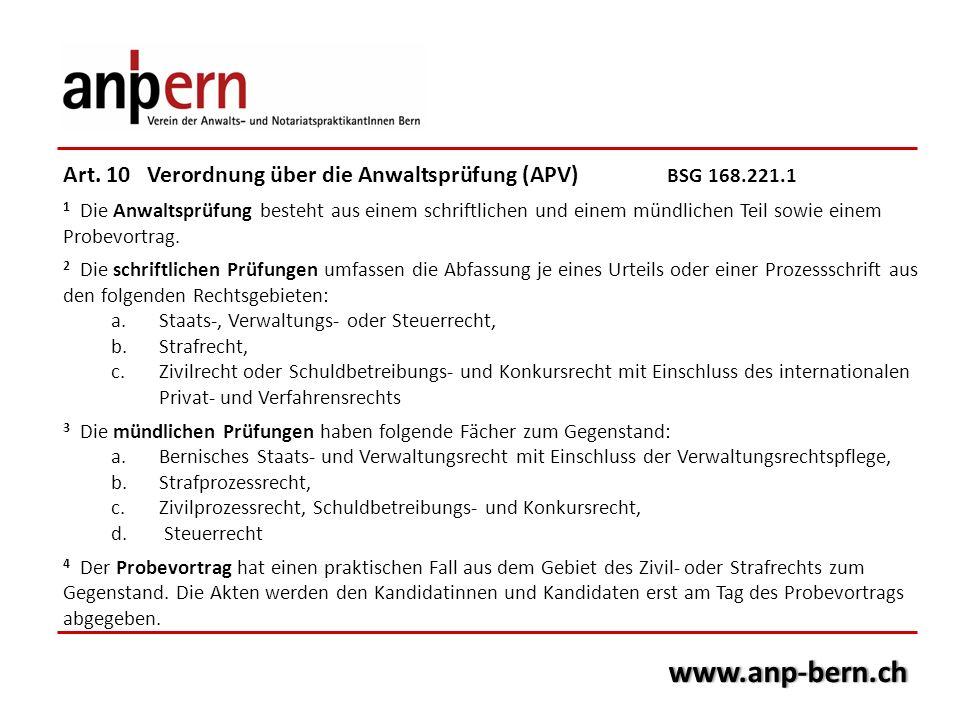 www.anp-bern.ch Art. 10 Verordnung über die Anwaltsprüfung (APV) BSG 168.221.1 1 Die Anwaltsprüfung besteht aus einem schriftlichen und einem mündlich