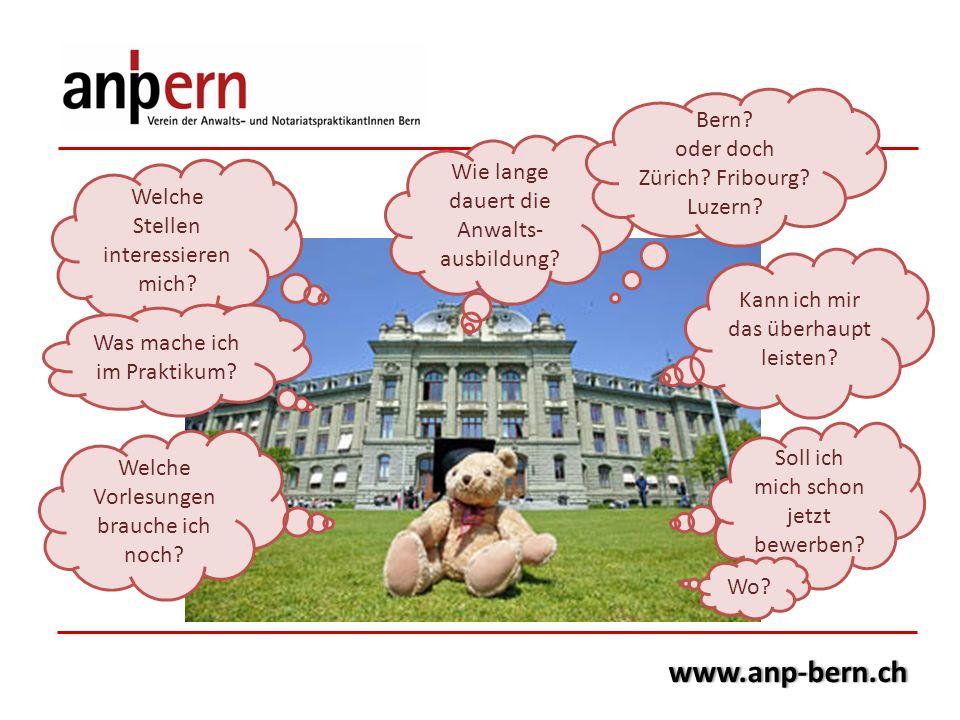 www.anp-bern.ch Welche Stellen interessieren mich? Soll ich mich schon jetzt bewerben? Was mache ich im Praktikum? Wie lange dauert die Anwalts- ausbi