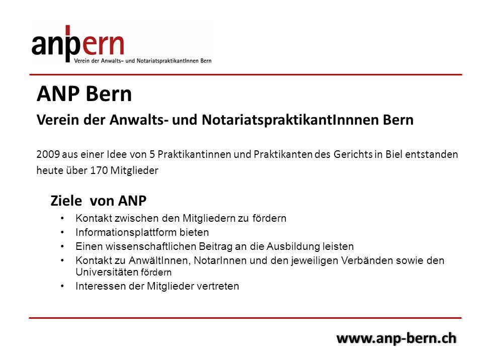 ANP Bern Verein der Anwalts- und NotariatspraktikantInnnen Bern 2009 aus einer Idee von 5 Praktikantinnen und Praktikanten des Gerichts in Biel entsta