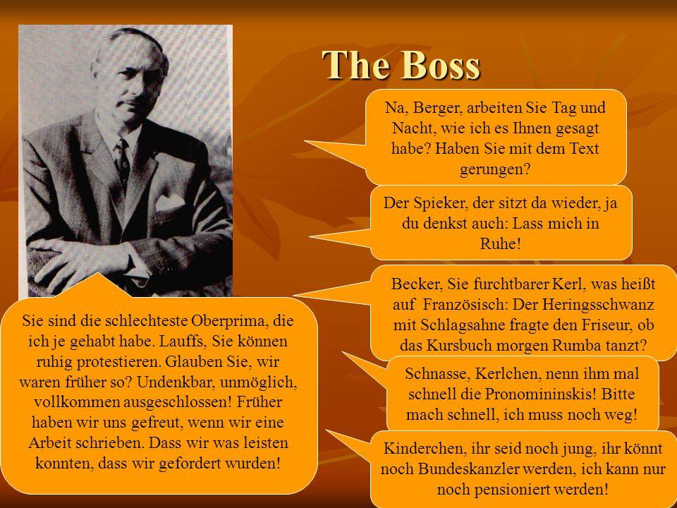 The Boss The Boss Na, Berger, arbeiten Sie Tag und Nacht, wie ich es Ihnen gesagt habe.