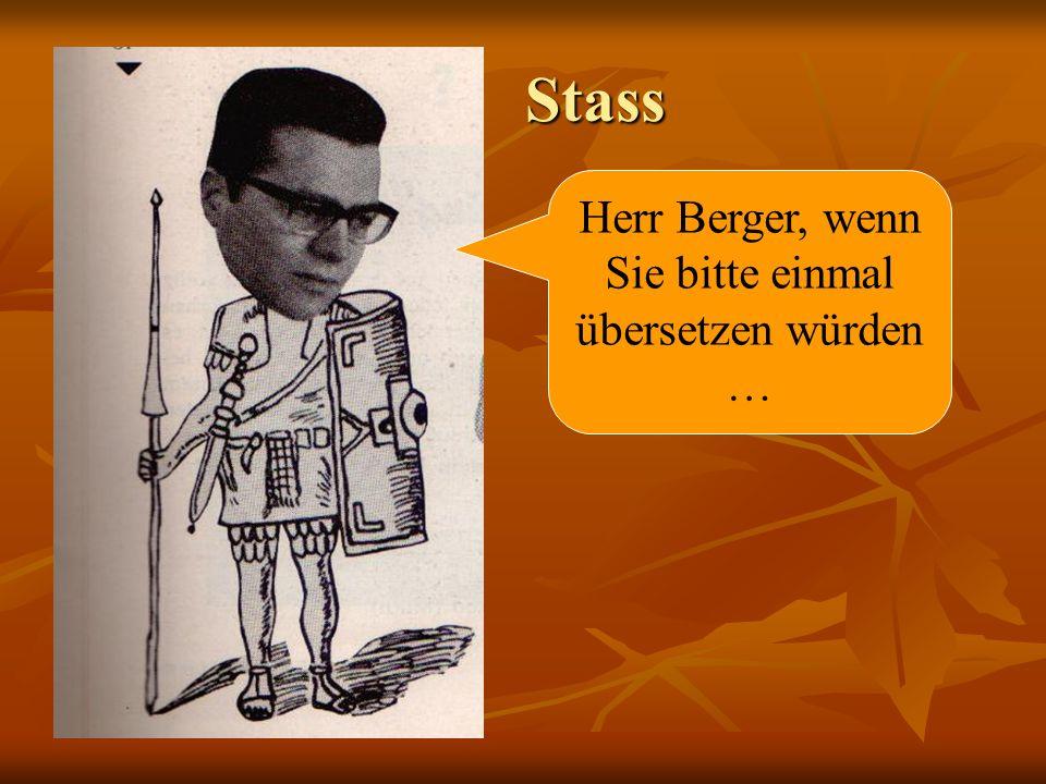 Stass Stass Herr Berger, wenn Sie bitte einmal übersetzen würden …