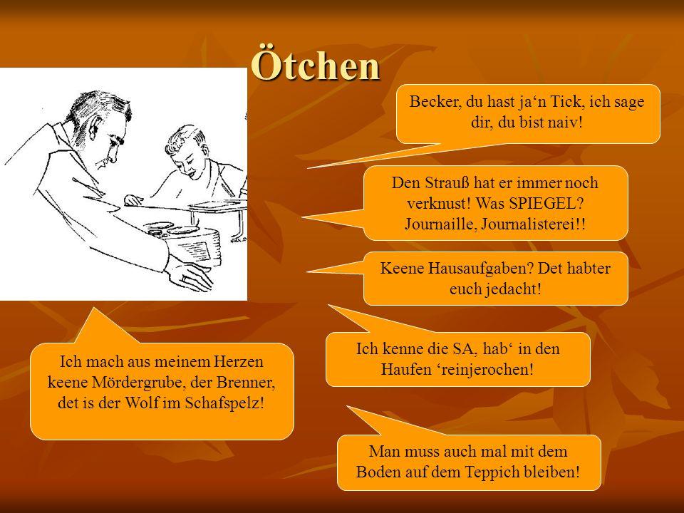 Ötchen Ötchen Becker, du hast jan Tick, ich sage dir, du bist naiv.