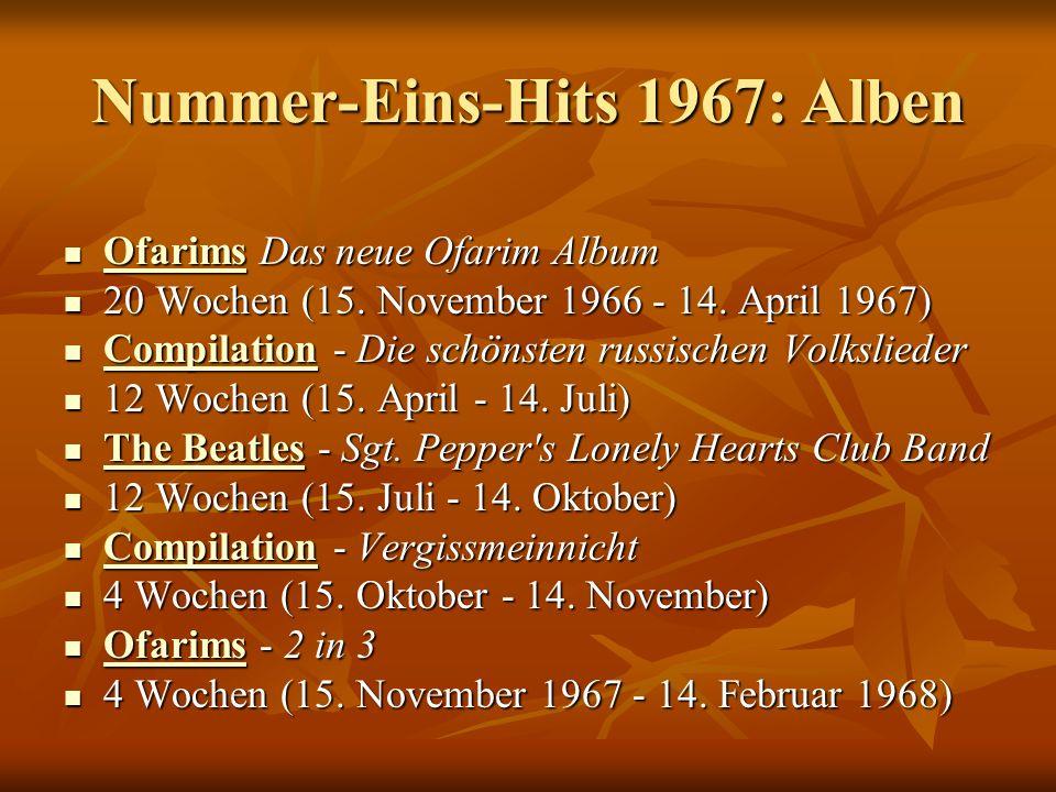 Nummer-Eins-Hits 1967: Alben Ofarims Das neue Ofarim Album Ofarims Das neue Ofarim Album Ofarims 20 Wochen (15.