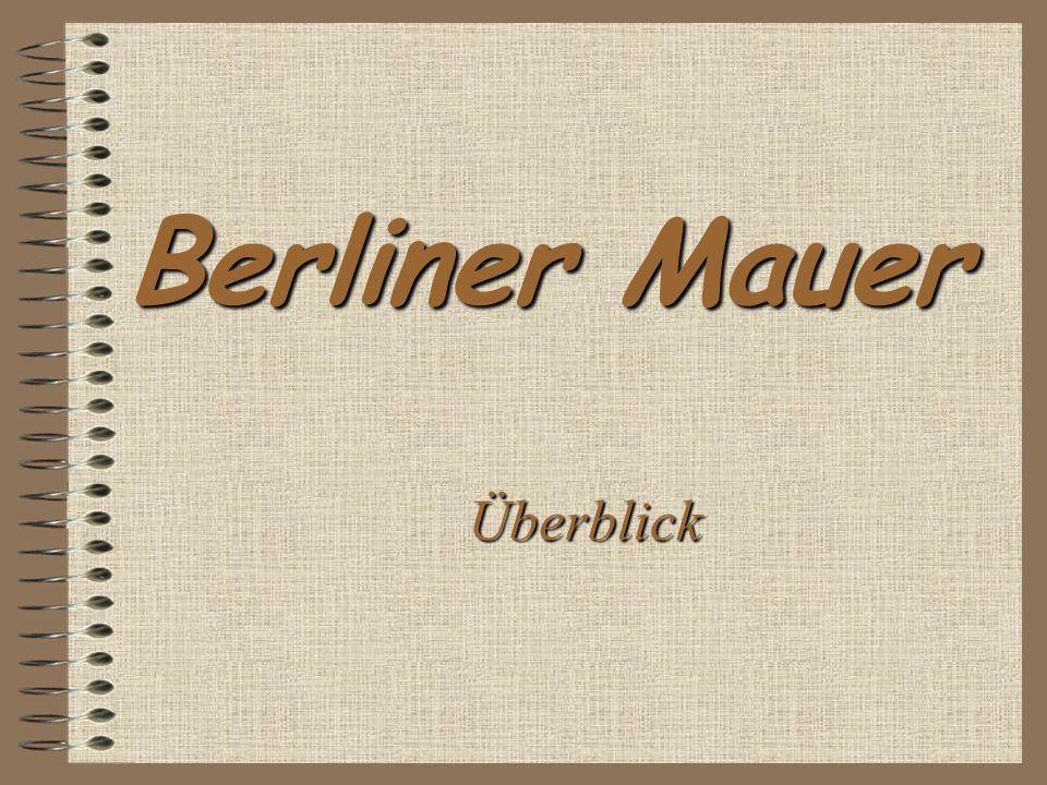 Berliner Mauer Überblick