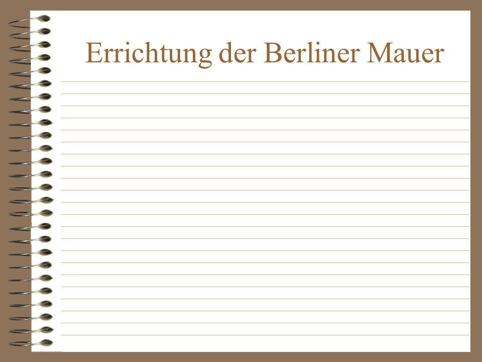 Ausmasse Die Grenze West-Berlins zu Ost-Berlin war 166 km lang und mit einem System von Sperranlagen versehen.