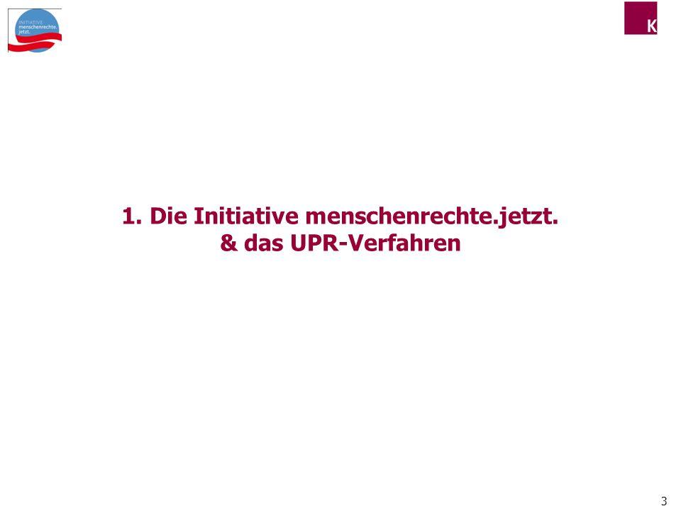 3 1. Die Initiative menschenrechte.jetzt. & das UPR-Verfahren