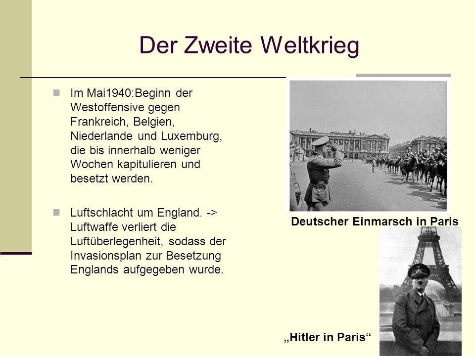 Der Zweite Weltkrieg Im Mai1940:Beginn der Westoffensive gegen Frankreich, Belgien, Niederlande und Luxemburg, die bis innerhalb weniger Wochen kapitu