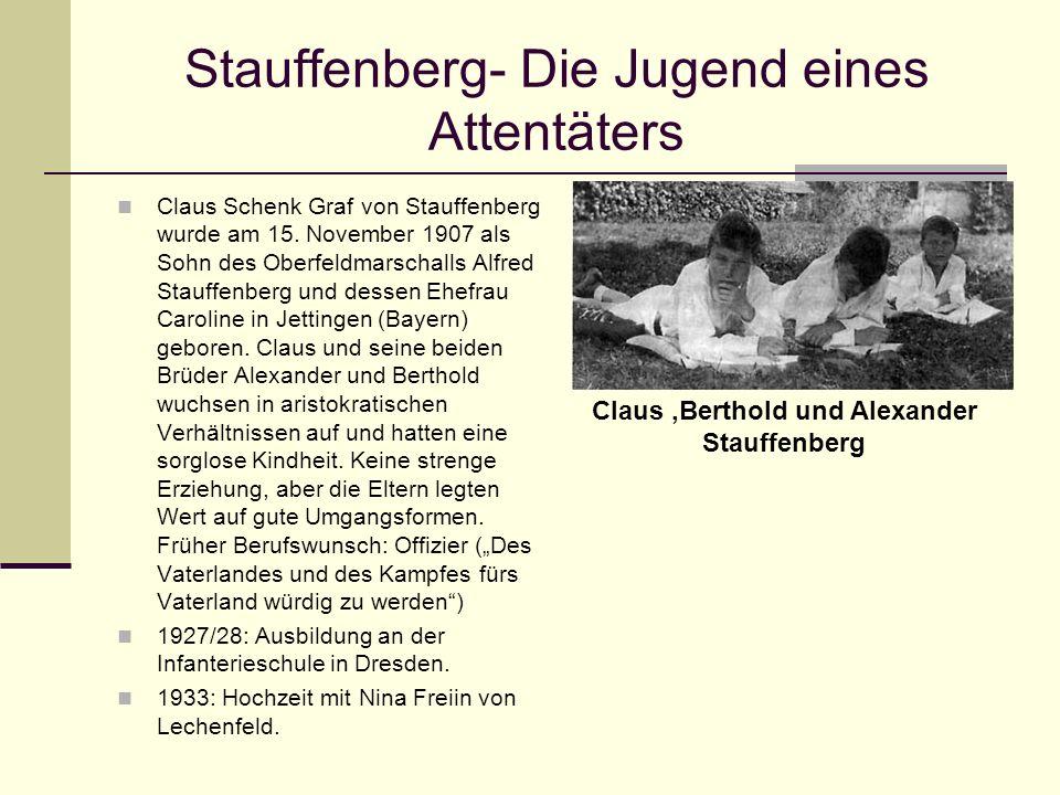 Stauffenberg- Die Jugend eines Attentäters Claus Schenk Graf von Stauffenberg wurde am 15. November 1907 als Sohn des Oberfeldmarschalls Alfred Stauff