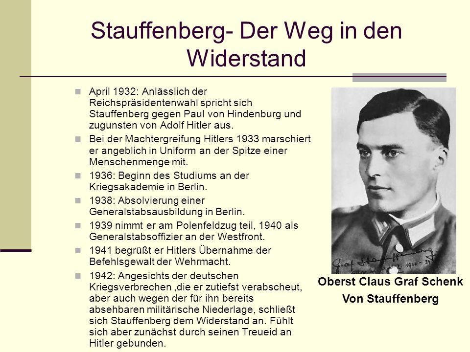 Stauffenberg- Der Weg in den Widerstand April 1932: Anlässlich der Reichspräsidentenwahl spricht sich Stauffenberg gegen Paul von Hindenburg und zugun