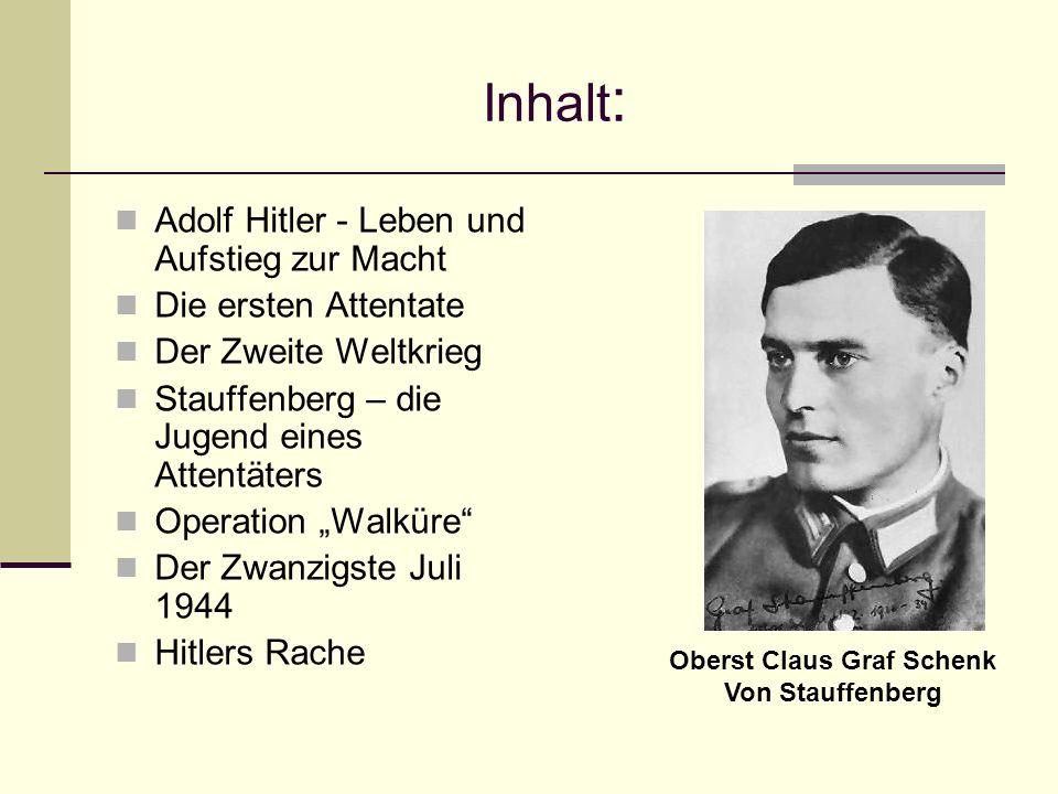Inhalt : Adolf Hitler - Leben und Aufstieg zur Macht Die ersten Attentate Der Zweite Weltkrieg Stauffenberg – die Jugend eines Attentäters Operation W